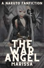 The War Angel (A Naruto Fanfic) by janmwhite