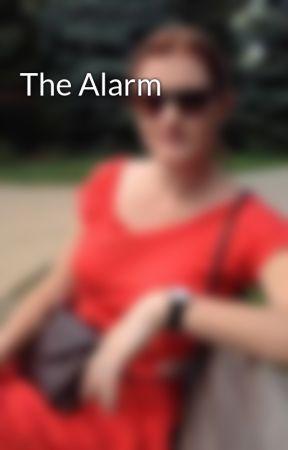 The Alarm by OriginalRevolver