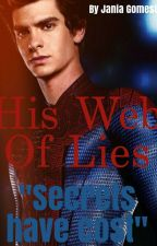 His Web Of Lies | 𝐓𝐡𝐞 𝐀𝐦𝐚𝐳𝐢𝐧𝐠 𝐒𝐩𝐢𝐝𝐞𝐫𝐦𝐚𝐧 by JaniaGomes09