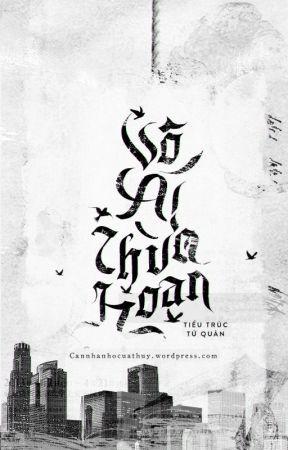 (ĐM) Vô ÁI Thừa Hoan - Tiểu Trúc Tử Quân (EDIT) by hinh_hu_khong