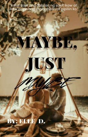 Maybe, Just Maybe by eazyitselle