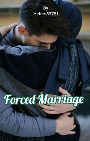 FORCED MARRIAGE (Completed/ Pindah Lapak Ke Dremae) by heters89751