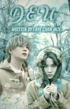 DEW(ေအးခ်မ္းစြာ ေပ်ာ္ဝင္အိပ္စက္ျခင္း) by YoonJinSope_Cloud