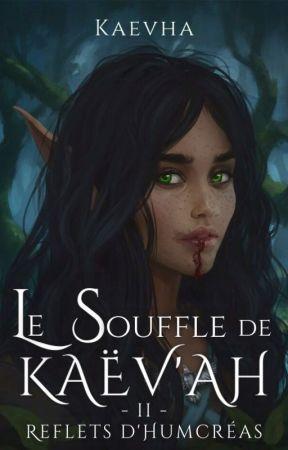 Le Souffle de Kaëv'ah - Tome 2 : Reflets d'Humcréas by Kaevha