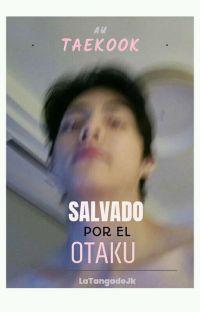 Salvado por el Otaku  (Taekook AU) cover