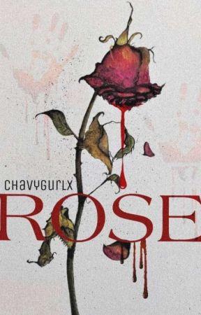 [✓] 1. R O S E - 🥀 by chavygurlx