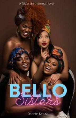BELLO sisters✔ by Adaezekingz
