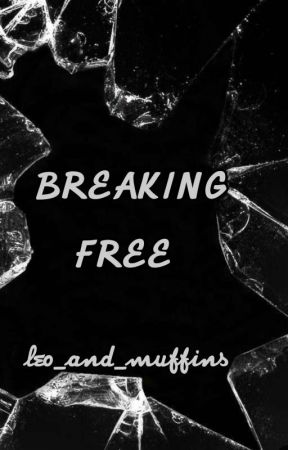 Breaking Free by leo_and_muffins