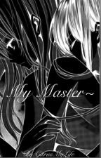 My Master~ by CitrusMyLife