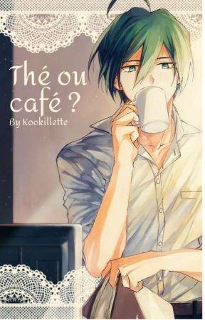 Thé ou café ? [Shuichi X Reader][Terminée] by Kookillette