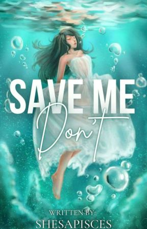 Save me, Dont. by shesApisces