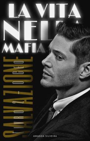 LA VITA NELLA MAFIA 2 by AutoraAmandaSilveira