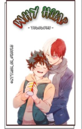 ♡ Why Him? ♡ || Tododeku || by attack_on_ghouls