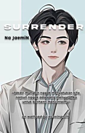 Surrender | Na Jaemin✔️ by TiaraAgstna