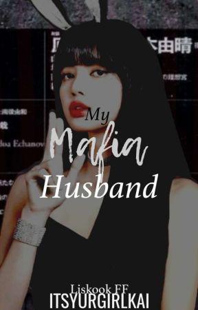 My Mafia Husband{Liskook FF} by itsyurgirlkai