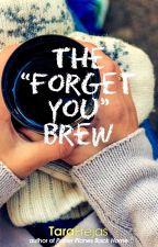 "The ""Forget You"" Brew by tarafrejas"