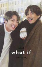 what if?  [TaeKook] od taekookkth_