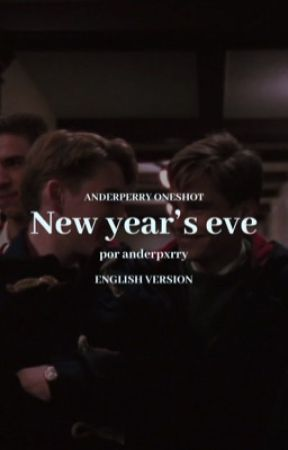 NEW YEAR'S EVE | anderperry oneshot by anderpxrry