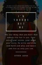I'M NOBODY BUT ME by ShurdyFino