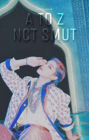 a to z smut → nct by a-little-dexth