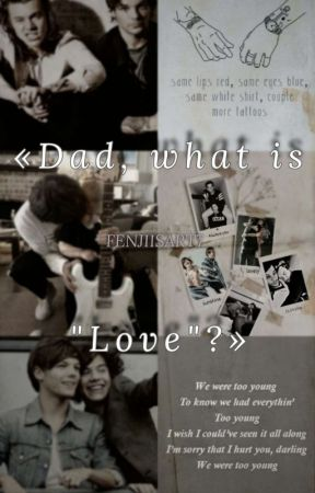 "«Dad, what is ""Love""?» » Larry Stylinson by FenjiIsArt7"