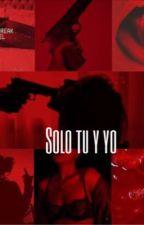 Solo tu y yo by chasehudson102