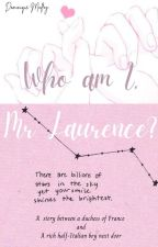 Who Am I, Mr Laurence?   -Theodore Laurence by iridescentnightstars