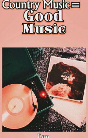 Country Music= Good Music by -Meraki-_
