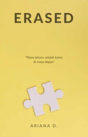 Erased [SEGERA TERBIT] by ariana_dee