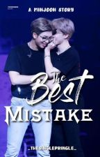 The Best Mistake || Minjoon ✓ by _thesinglepringle_