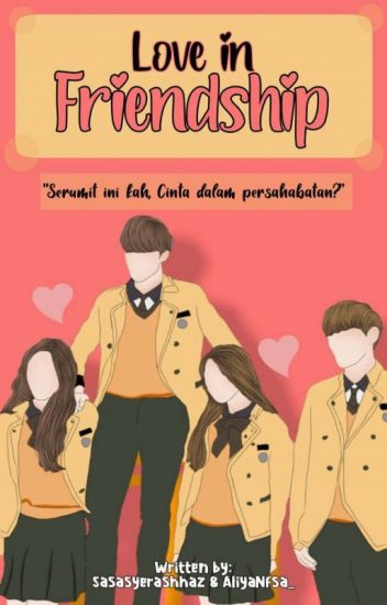 LOVE IN FRIENDSHIP (Story collaboration)