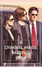 Criminal Minds Imagines by bxdlovin