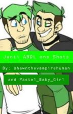 Janti ABDL One-Shots by Pastel_Baby_Girl