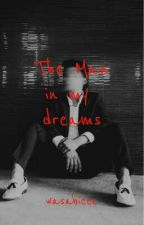 The Man in my Dreams by WASABIEEE