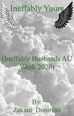 Ineffably Yours (Ineffable Husbands AU Week 2020)  by Zakani_Donovan