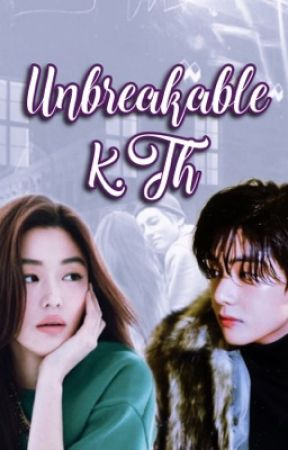 Unbreakable K.Th by NaluTaegiEternal