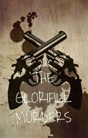 The Glorifill Murders by ShackleTheKiller