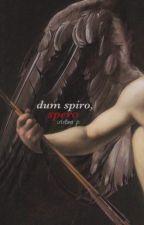 Dum spiro, spero by plutonique