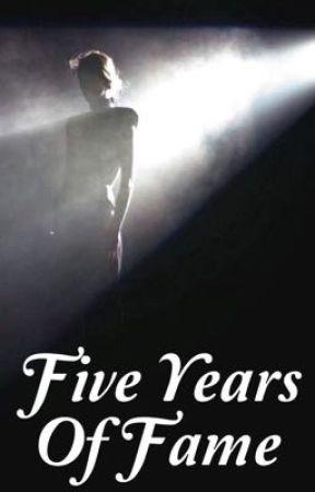 Five Years of Fame [COMPLETE] by murphnturf