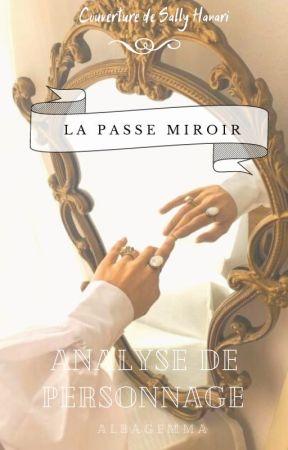 L'Analyse de personnages - La Passe Miroir by Albagemma