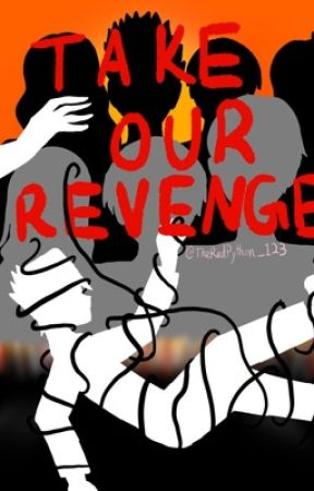 Take our Revenge (Assassination Classroom fanfiction) by TheRedPython_123