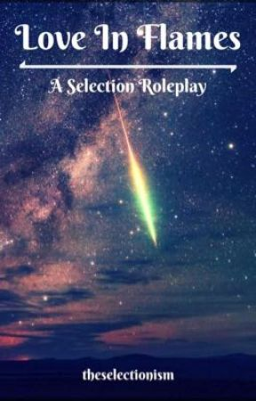 love in flames   a selection roleplay by theselectionism