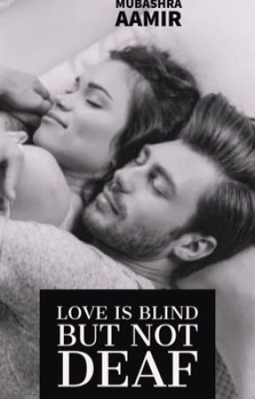 LOVE IS BLIND BUT NOT DEAF  by mubashra13