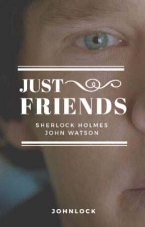 Just Friends | Johnlock by mnblacksea