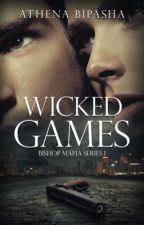 Wicked Games (Bishop Mafia Series 1) by J_Malhotra