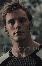 'I'll give you a reason'- Finnick Odair  by DillonnotDylan