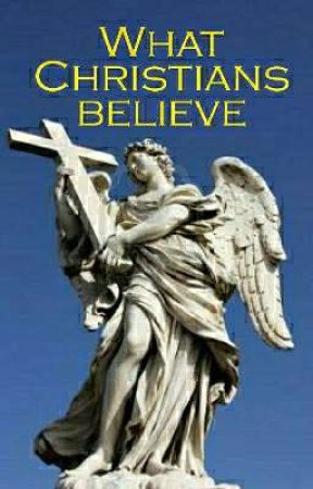 What do Christians Believe? by Sky_the_Scholar