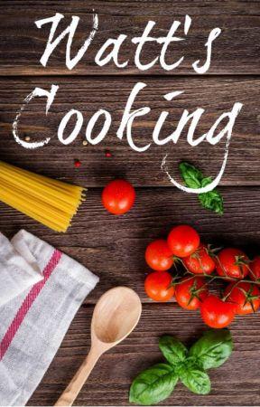 Watt's Cooking by AlinaYDale