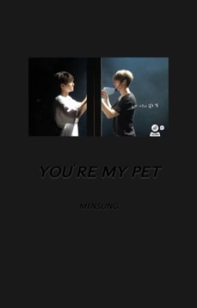 You're My Pet | MS  by Hanieswet