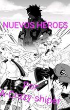 Nuevos Héroes (BNHA) by A-Crazy-shiper